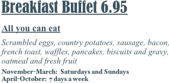 Breakfast Buffet 6.95
